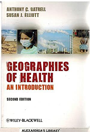 Geographies of Health: An Introduction 2e: Anthony C. Gatrell;