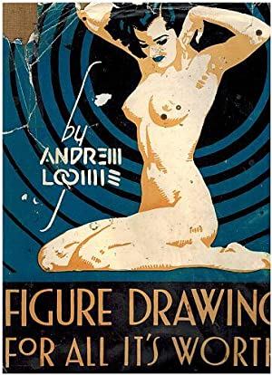 Figure Drawing for All It's Worth: A: Andrew Loomis