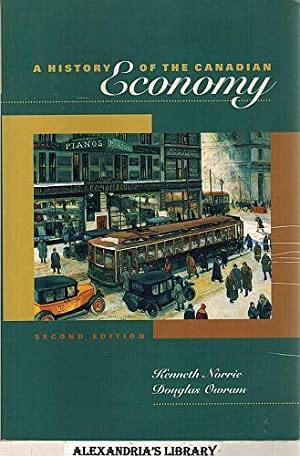 A History of the Canadian Economy: Kenneth Norrie; Douglas