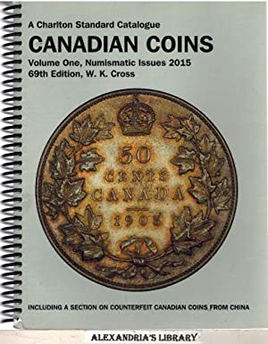 Canadian Coins, Vol. 1 Numismatic Issues, 69th Edition (Charlton's Standard Catalogue Of Canadian...