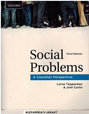 Social Problems: A Canadian Perspective: Lorne Tepperman; Josh