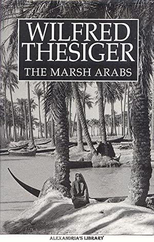 The Marsh Arabs: Thesiger, Wilfred