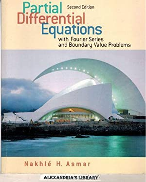 Partial Differential Equations with Fourier Series and: Nakhle H. Asmar