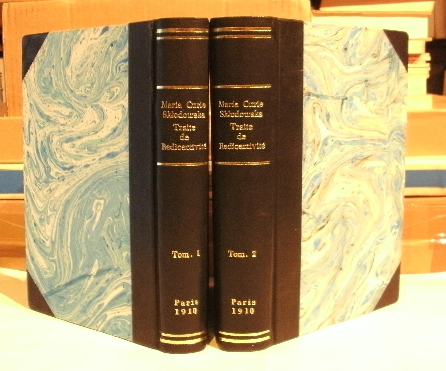 Traité de Radioactivité - Tome I, Tome II: CURIE, Madame P (Marie Curie Sklodowska)