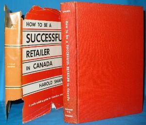 How to be a Successful Retailer in Canada: Shaffer, Harold