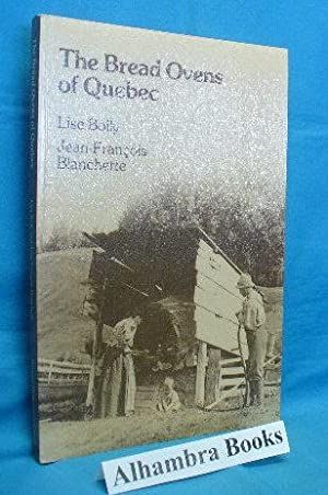 The Bread Ovens of Quebec: Boily, Lise and
