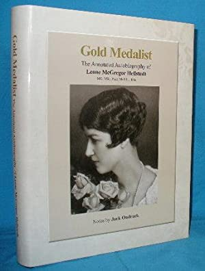 Gold Medalist: The Annotated Autobiography of Leone: Hellstedt, Leone McGregor