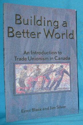 Building a Better World : An Introduction: Black, Errol and