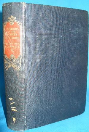 Memoirs of Napoleon Bonaparte: The Court of: Baron C-F De