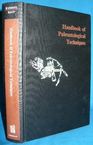 Handbook of Paleontological Techniques: Kummel, Bernhard and David Raup [eds]