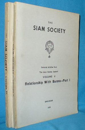 The Siam Society : Relationship With Burma - Part 1 and Part 2 (Selected Articles from The Siam ...