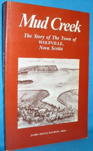 Mud Creek: The Story of the Town: Davison, James Doyle