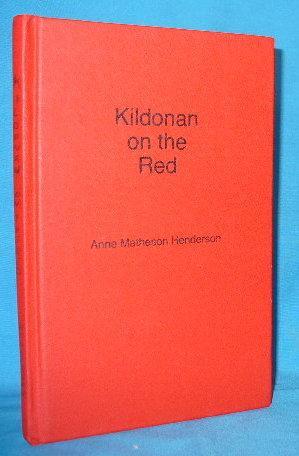 Kildonan on the Red: Henderson, Anne Matheson