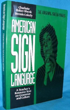 American Sign Language: A Teacher's Resource Text: Baker-Shenk, Charlotte and