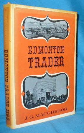 Edmonton Trader: The Story of John A. McDougall