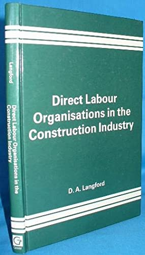 Direct Labour Organisations in the Construction Industry: Langford, D.A.