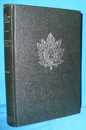 The Queen's Own Rifles of Canada 1860-1960. One Hundred Years of Canada: Barnard, ...