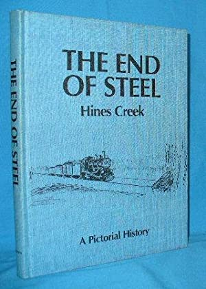 The End of Steel : Hines Creek - A Pictorial History