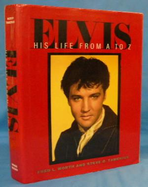 Elvis: His Life From A to Z: Worth, Fred L.