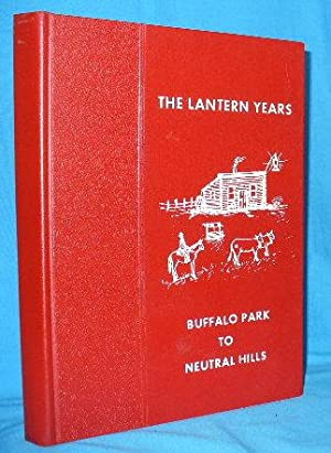 The Lantern Years : Buffalo Park to Neutral Hills