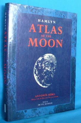 Atlas of the Moon: Rukl, Antonin / Dr. T.W. Rackham [ed]