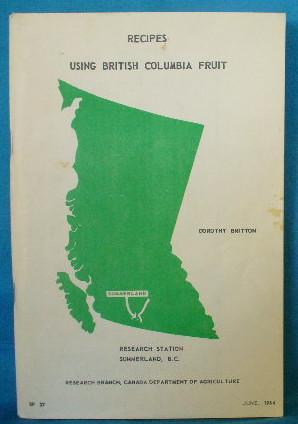 Recipes Using British Columbia Fruit: Britton, Dorothy