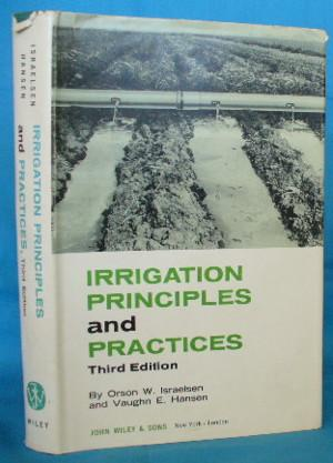Irrigation Principles and Practices. 3rd Edition: Israelsen, Orson W.