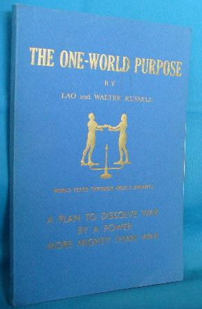 The One-World Purpose: A Plan to Dissolve War By a Power More Mighty Than War: Russell, Lao and ...