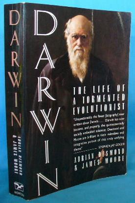 Darwin: The Life of a Tormented Evolutionist: Desmond, Adrian and