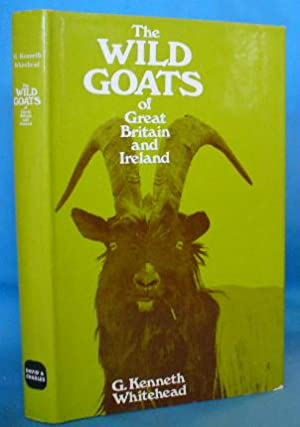 The Wild Goats of Great Britain and Ireland: Whitehead, G. Kenneth