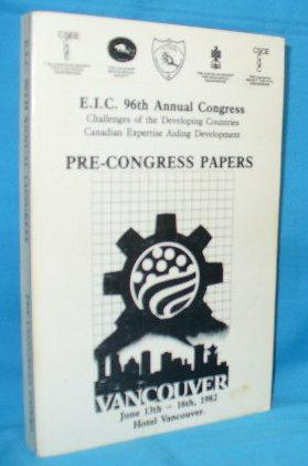 E.I.C. [Engineering Institute of Canada] 96th Annual Congress : Challenges of the Developing ...