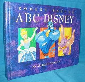 ABC Disney : An Alphabet Pop-Up: Sabuda, Robert