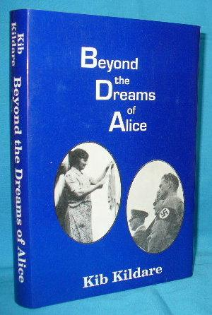 Beyond the Dreams of Alice: Kildare, Kib