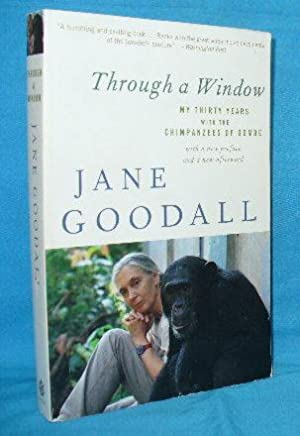 jane goodall - through a window essays Gorillas in the mist critical context - essay dian fossey jane goodall, who worked with along with such easy-to-read books as goodall's through a window.