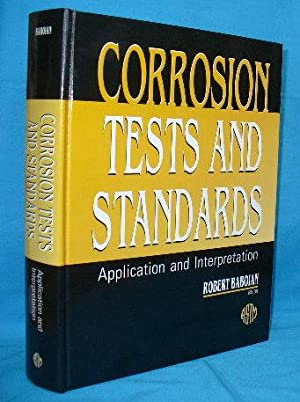 Corrosion Tests and Standards : Application and Interpretation: Baboian, Robert [ed]