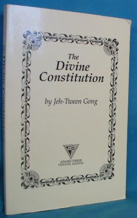 The Divine Constitution: Gong, Jeh-Tween