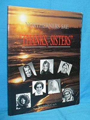Northerners Say : Thanks, Sisters