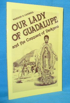 Our Lady of Guadalupe and the Conquest: Carroll, Warren H.