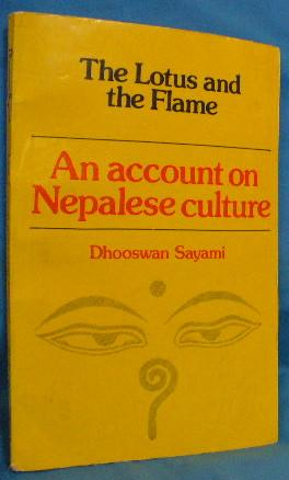 The Lotus and the Flame: An Account: Sayami, Dhooswan
