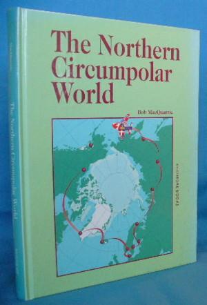 The Northern Circumpolar World: MacQuarrie, Bob