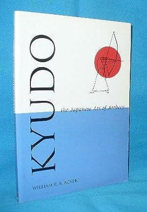 Kyudo : The Japanese Art of Archery: Acker, William R.B.