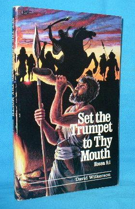 Set the Trumpet to Thy Mouth : Wilkerson, David