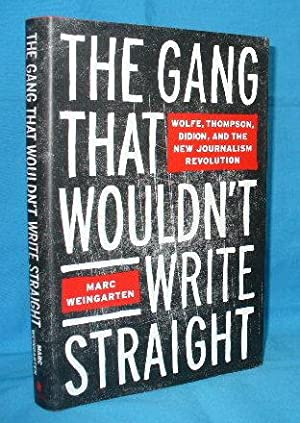 The Gang that Wouldn't Write Straight : Weingarten, Marc