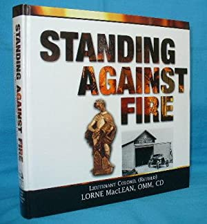 Standing Against Fire : A History of the Fire Service of Canada's Military Forces and Department ...