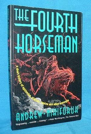 The Fourth Horseman: A Short History of: Nikiforuk, Andrew