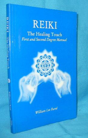 Reiki the Healing Touch: First and Second: Rand, William Lee