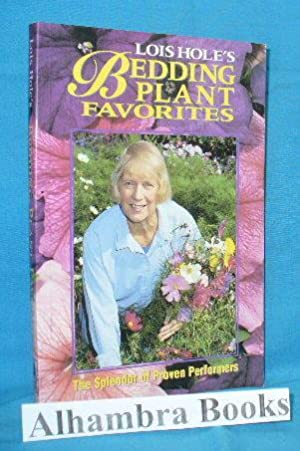 Lois Hole's Bedding Plant Favorites: Hole, Lois with