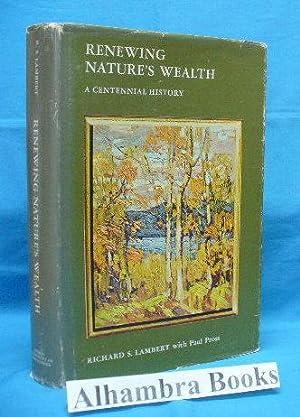 Renewing Nature's Wealth : A Centennial History: Lambert, Richard S.