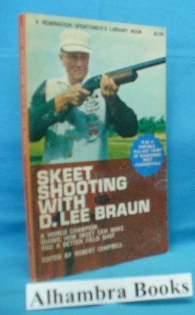 Skeet Shooting with D. Lee Braun : Braun, D. Lee