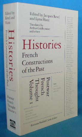 Histories: French Constructions of the Past. Volume: Revel, Jacques and